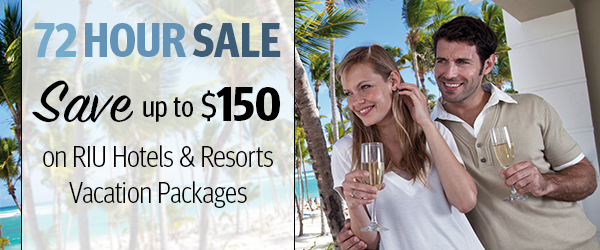 72 HOUR SALE: Save up to $150 on RIU Hotels & Resorts Vacation Packages