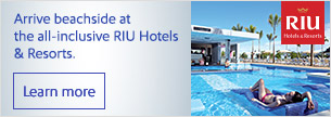 Arrive beachside at the all-inclusive RIU Hotels and Resorts