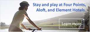 Stay and play at Four Points, Aloft, and Element Hotels.