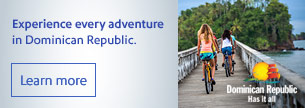Experience every adventure in Dominican Republic.