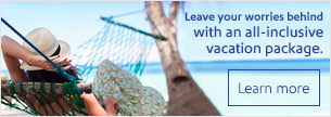 Leave your worries behind with an all-inclusive vacation package. Learn more.
