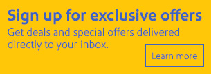 Sign up for exclusive offers, get deals and apecial offers delivered directly to your inbox.
