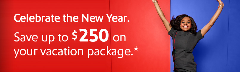 Celebrate the New Year. Save up to $250 on your vacation package.