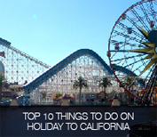 Top 10 things to do on holiday in California